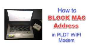 How to Block MAC Address in PLDT Wifi Modem