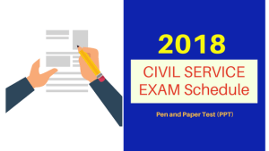 CIVIL SERVICE EXAM 2018 Schedule – First Batch Pen and Paper Test