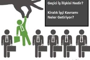 İş Kanununda Yapılan Son Değişiklikler: Geçici İş İlişkisi