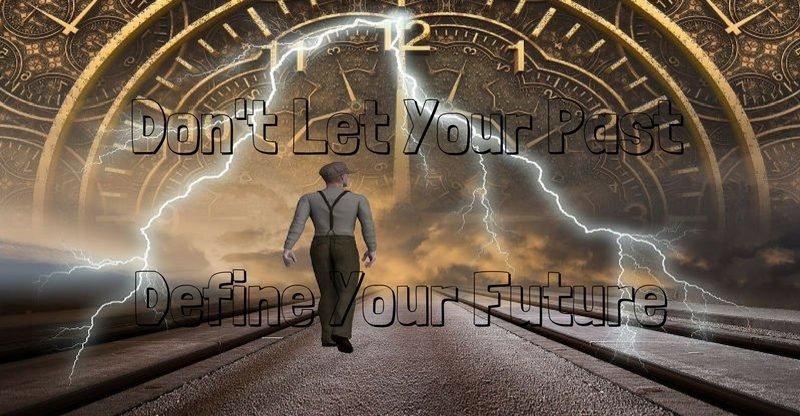 don't let your past define your future