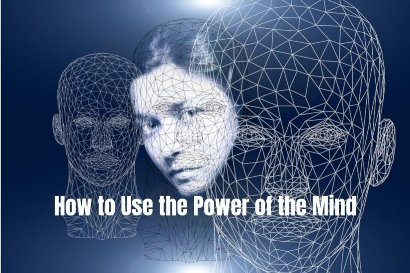 how to use the power of the mind