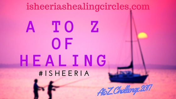 isheeriashealingcircles.com - AtoZ Challenge