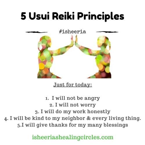 5 usui reiki principles isheeria AtoZofHealing A to Z of Healing AtoZChallenge isheeriashealingcircles.com