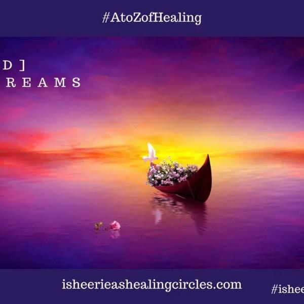 #AtoZofHealing – [D] Dreams – #AtoZChallenge
