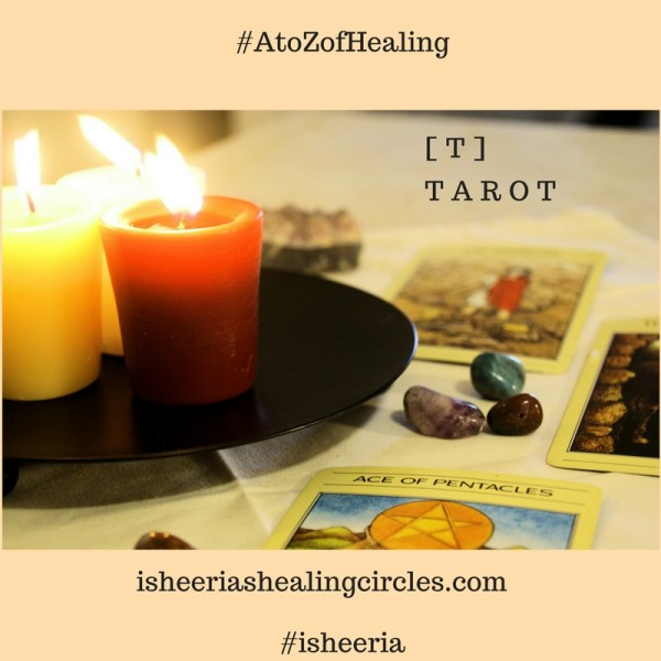 #AtoZofHealing – [T] is for #Tarot – #AtoZChallenge