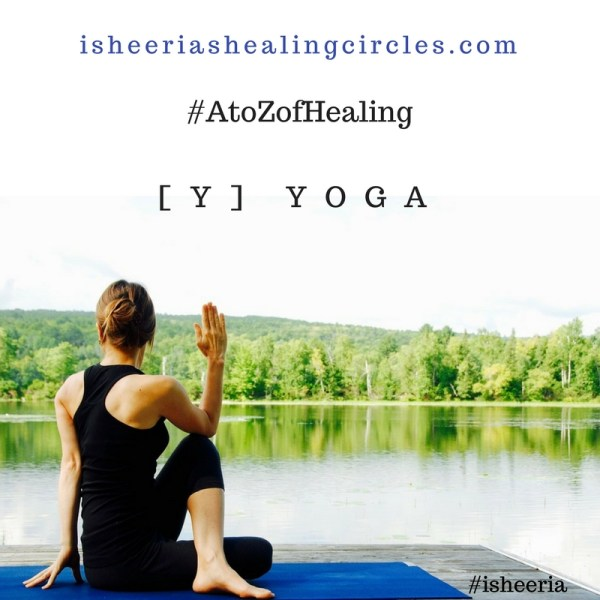 #AtoZofHealing – [Y] is for #YOGA – #AtoZChallenge