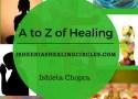 A to Z of Healing by Ishieta Chopra Isheeria isheeriashealingcircles.com