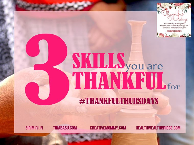 3 Skills You're Thankful For #thankfulthursdays - Isheeria
