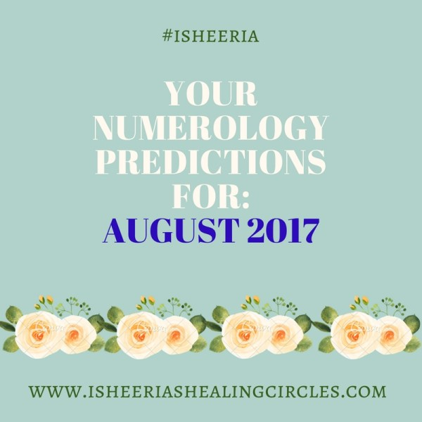Numerology Predictions – August 2017 #isheeria