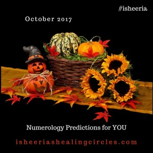 Numerology Predictions for You for the month of October 2017. #isheeria
