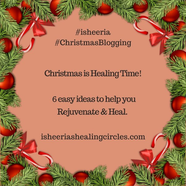 Christmas is Healing Time – 6 easy ideas #isheeria