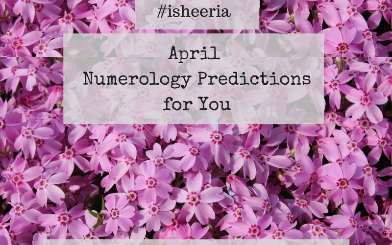 April Numerology predictions isheeria