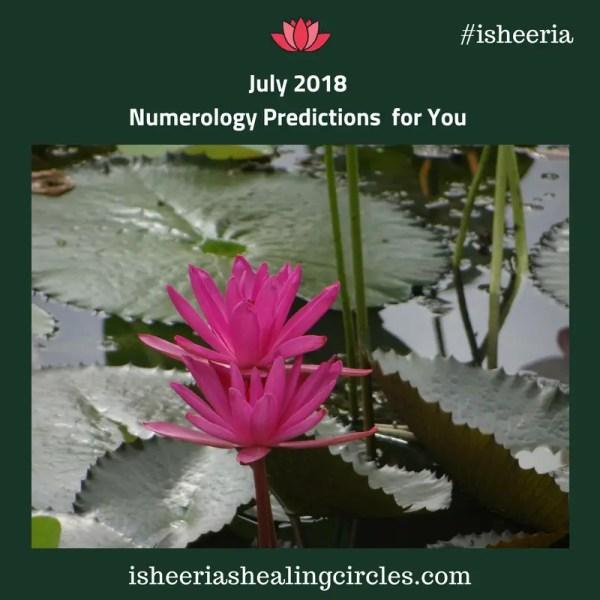 Numerology Predictions – July 2018 #isheeria