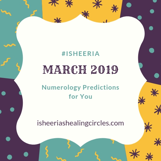 #March 2019 – #Numerology #Predictions #Isheeria