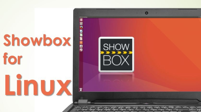 Download Showbox for Linux(Ubuntu/Debian/Mint/Fedora)