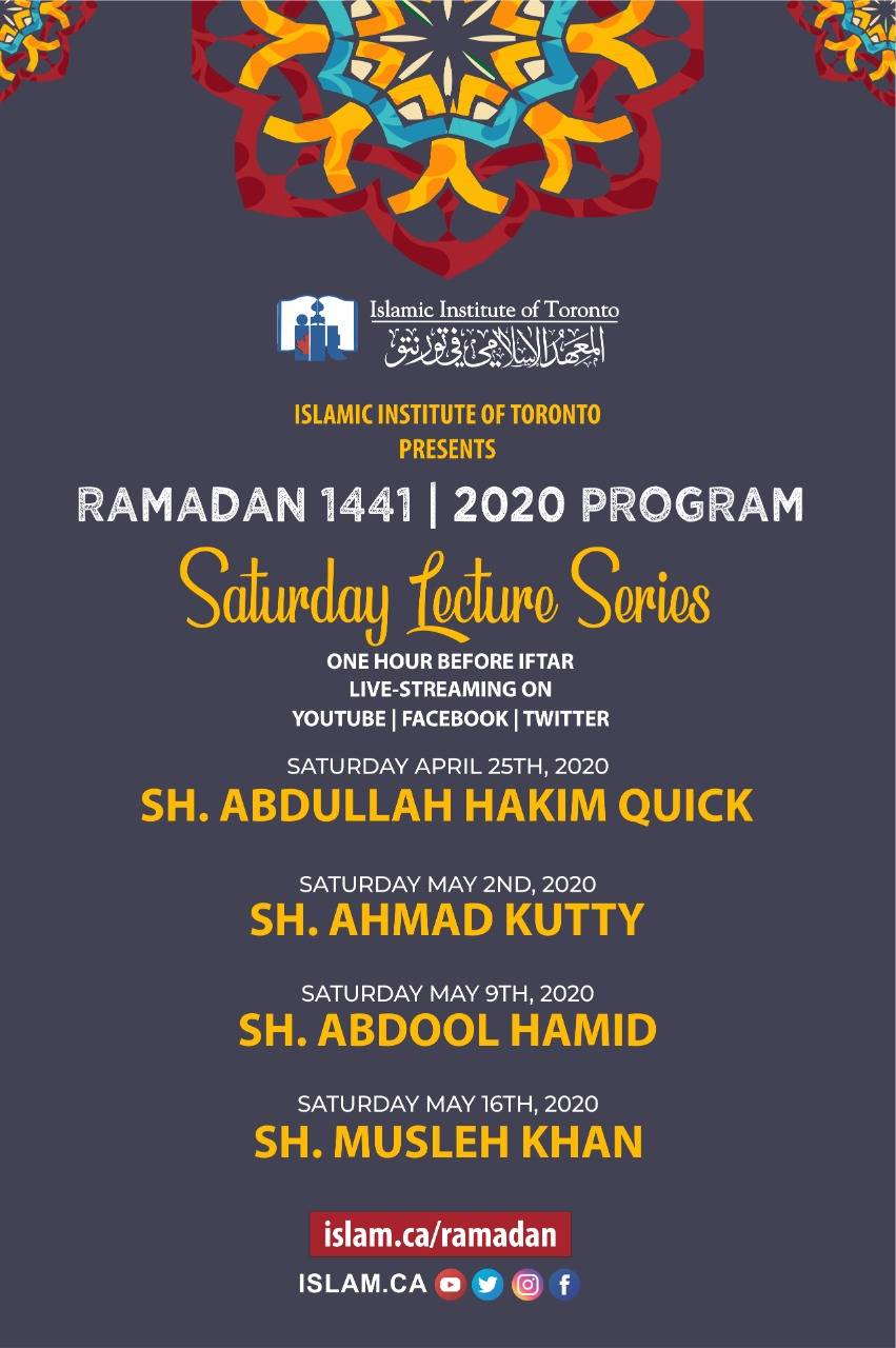 Poster with details about each saturday lecture one hour before maghrib. Week 1 Shaikh Abdullah Hakim Quick. Week 2 Shaikh Ahmad Kutty. Week 3 Shaikh Abdool Hamid. Week 4 Shaikh Musleh Khan.
