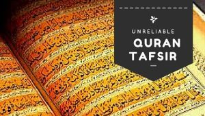 unreliable quran tafsir