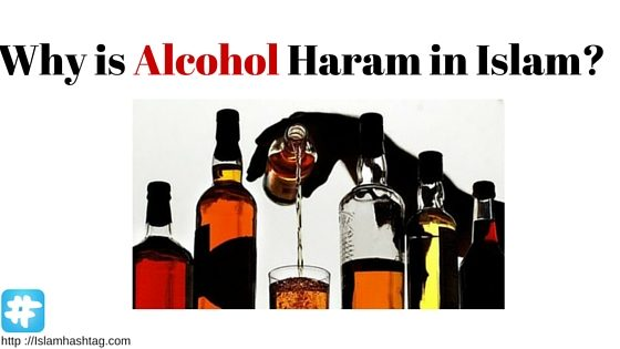 why is alcohol haram in Islam
