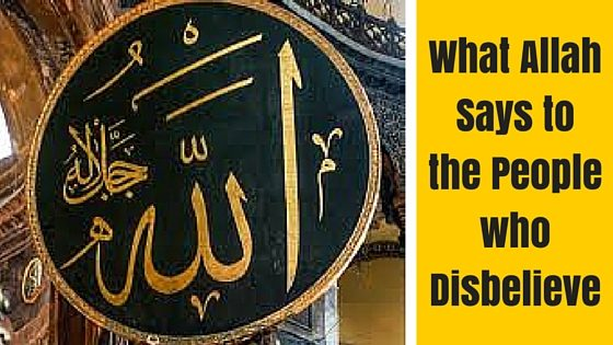 What Allah says to Non Muslims