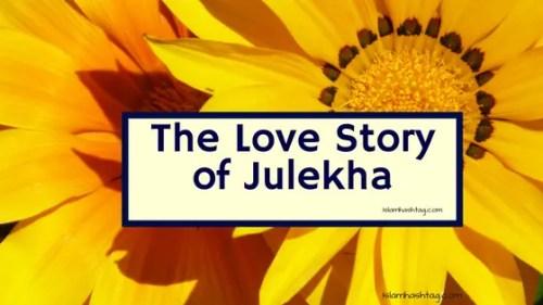 The Love story of Zulaikha who Seduced Prophet Yusuf - Islam