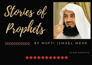 stories of prophet by mufti Ismael Menk