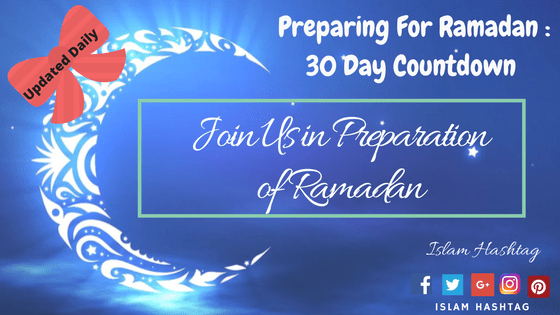 Preparing for Ramadan Checklist : Ramadan Countdown   Islam Hashtag