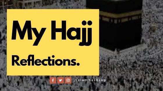 My Hajj Reflections – Hajj 2019