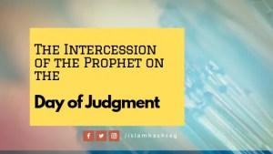 ntercession of Prophet on day of Qiyamah