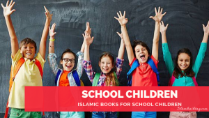 Islamic Books for School Children