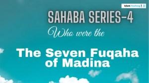 The Seven Fuqaha of Madina