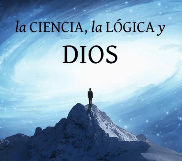 La ciencia, la lógica y Dios