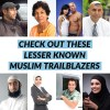 CHECK OUT THESE LESSER KNOWN MUSLIM TRAILBLAZERS!