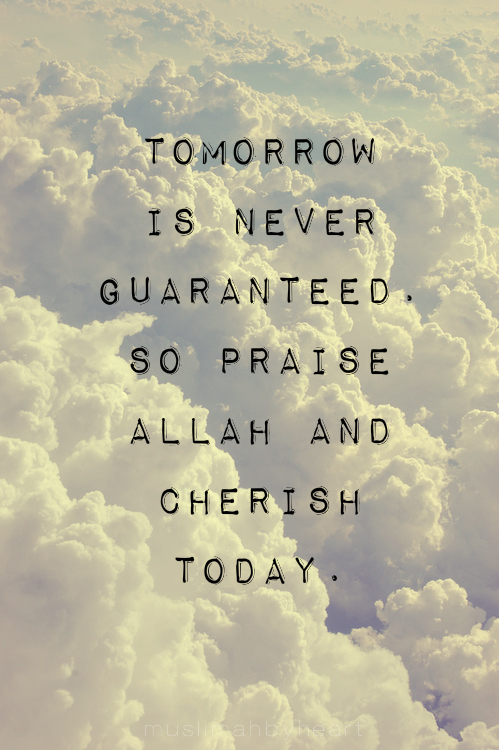 Tomorrow Is Not Guaranteed Quotes QuotesGram