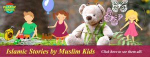 Islamic Stories by Muslim Kids
