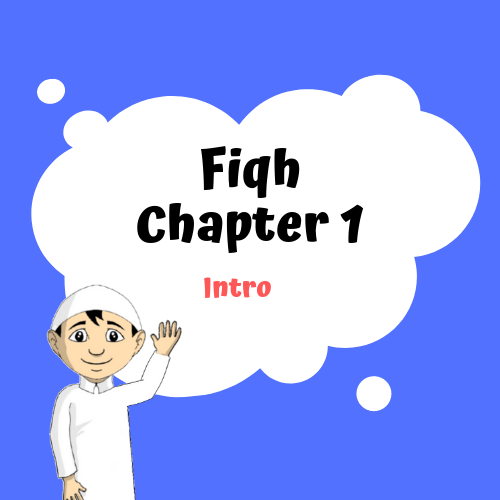 Fiqh Chapter 1 – Intro