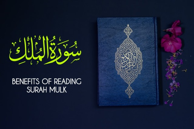 BENEFITS OF READING SURAH MULK
