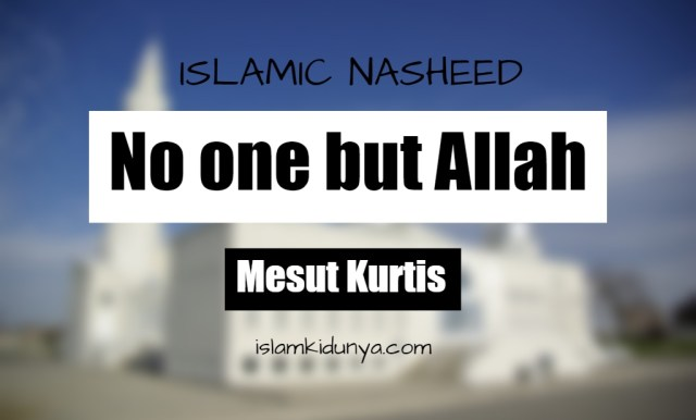 No one but Allah – Mesut Kurtis (Lyrics)
