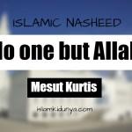 No one but Allah – Mesut Kurtis (Lyrics)