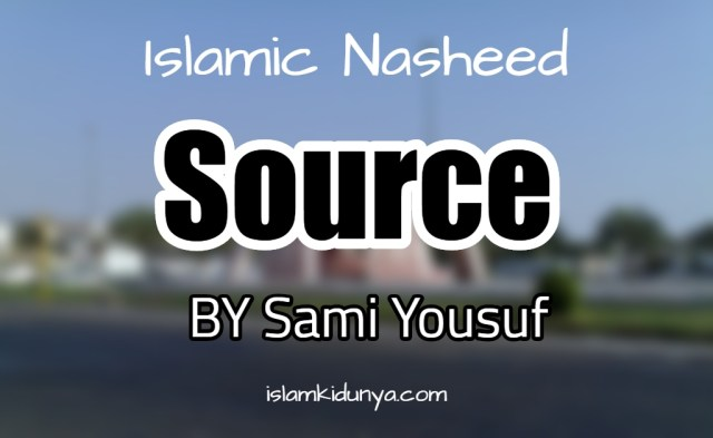 Source – Sami Yousuf (Lyrics)