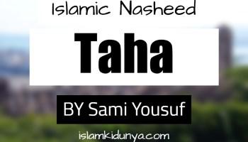 Taha - By Sami Yousuf (Nasheed Lyrics)
