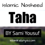 Taha – By Sami Yousuf (Nasheed Lyrics)