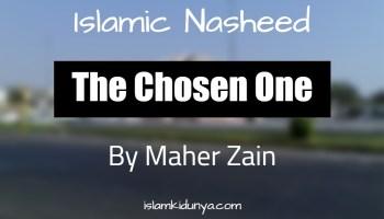 The Chosen One - Maher Zain (Nasheed Lyrics)