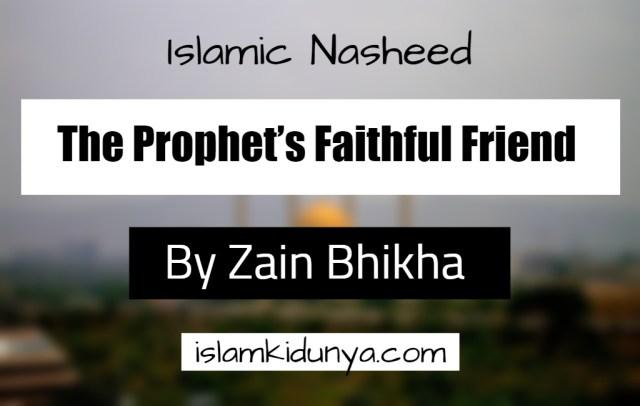 The Prophet's Faithful Friend – By Zain Bhikha (Naheed Lyrics)