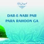 Dar-e-Nabi Par Para Rahoon Ga – Naat Lyrics