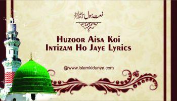 Huzoor Aisa Koi Intizam Ho Jaye
