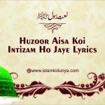 Huzoor Aisa Koi Intizam Ho Jaye Lyrics