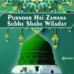 Purnoor Hai Zamana Subhe Shabe Wiladat