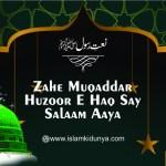 Zahe Muqaddar Huzoor e Haq Say Salaam Aaya Payam Aaya