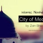 City of Medina – By Zain Bhikha (Nasheed Lyrics)