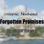 Forgotten Promises – Sami Yousuf (Lyrics)
